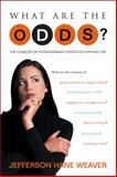 What Are the Odds?, Jefferson Hane Weaver, 1573929336