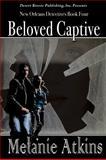 Beloved Captive, Atkins, Melanie, 161252933X
