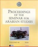 Proceedings of the Seminar for Arabian Studies 2010 9781905739332