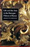 Life and the Arts in the Baroque Palaces of Rome, , 0300079338