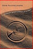 Theology in the Context of Science, John Polkinghorne, 0300149336