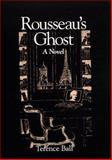 Rousseau's Ghost : A Novel, Ball, Terence, 079143933X