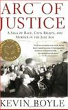 Arc of Justice, Kevin Boyle, 0805079335