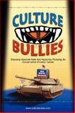 Culture Bullies, anonymous (author), 1434319334