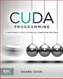 CUDA Programming : A Developer's Guide to Parallel Computing with GPUs, Cook, Shane, 0124159338