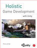 Holistic Game Development with Unity : An All-in-One Guide to Implementing Game Mechanics, Art, Design, and Programming, de Byl, Penny, 0240819330