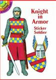 Knight in Armor Sticker Soldier, A. G. Smith, 0486299333