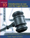 Introduction to Law and the Legal System, Schubert, Frank August, 049589933X