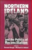 Northern Ireland and the Politics of Reconciliation, , 0521459338