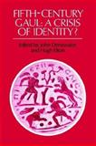 Fifth-Century Gaul : A Crisis of Identity?, , 0521529336