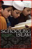 Schooling Islam : The Culture and Politics of Modern Muslim Education, , 0691129339