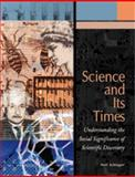 Science and Its Times : Understanding the Social Significance of Scientific Discovery : 2000 B.C. to A.D. 699, Neil Schlager, 0787639338