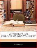 Zeitschrift Für Öhrenheilkunde, Volumes 41-51, Anonymous, 1142639339