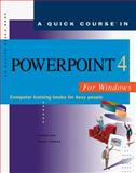 Quick Course in PowerPoint 4 for Windows : Education/Training Edition, Cox, Joyce and Urban, Polly, 1879399334