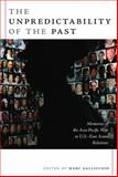 The Unpredictability of the Past : Memories of the Asia-Pacific War in U. S. - East Asian Relations, , 0822339331