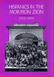 Hispanics in the Mormon Zion, 1912-1999, Iber, Jorge, 0890969337