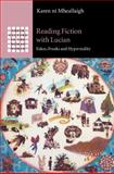 Reading Fiction with Lucian : Fakes, Freaks and Hyperreality, Ní Mheallaigh, Karen, 1107079330