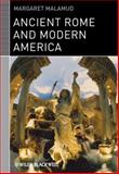 Ancient Rome and Modern America, Malamud, Margaret, 1405139331