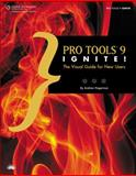 Pro Tools 9 Ignite! : The Visual Guide for New Users, Hagerman, Andrew Lee, 1435459334