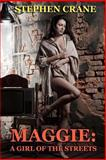 Maggie: a Girl of the Streets, Stephen Crane, 1494869330