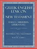 A Greek-English Lexicon of the New Testament and Other Early Christian Literature, Danker, Frederick William and Bauer, Walter, 0226039331