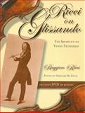 Ricci on Glissando : The Shortcut to Violin Technique, Ricci, Ruggiero and Zayia, Gregory H., 0253219337