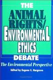 The Animal Rights/Environmental Ethics Debate 9780791409336