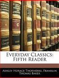 Everyday Classics, Ashley Horace Thorndike and Franklin Thomas Baker, 1142169332
