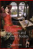Past Lives and Borrowed Bodies, Bambi Harris, 1462009336