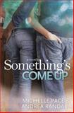 Something's Come Up, Michelle Pace and Andrea Randall, 1494929333