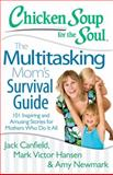 The Multitasking Mom's Survival Guide, Jack Canfield and Mark Victor Hansen, 1611599334