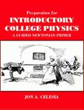 Preparation for Introductory College Physics : A Guided Student Primer, Celesia, Jon A., 0314209336