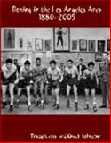 Boxing in the Los Angeles Area 1880-2005, Callis, Tracy G. and Johnston, Chuck, 061519933X