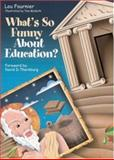 What's So Funny about Education?, Fournier, Lou, 0761939334