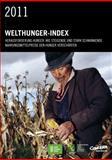 2011 Welthunger-Index : Herausforderung Hunger: Wie Steigende und Stark Schwankende Nahrungsmittelpreise Den Hunger Verschärfen, von Grebmer, Klaus and Torero, Maximo, 0896299333