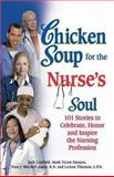 Chicken Soup for the Nurse's Soul, Jack L. Canfield and Mark Victor Hansen, 1558749330