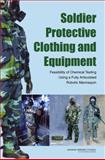 Soldier Protective Clothing and Equipment : Feasibility of Chemical Testing Using a Fully Articulated Robotic Mannequin, Committee on Full-System Testing and Evaluation of Personal Protection Equipment Ensembles in Simulated Chemical-Warfare Environments, Board on Chemical Sciences and Technology, Division on Earth and Life Studies, National Research Council, 0309109337