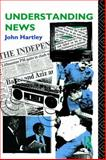 Understanding News, John Hartley, 0415039339