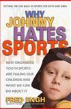 Why Johnny Hates Sports, Fred Engh, 089529933X