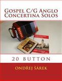 Gospel C/G Anglo Concertina Solos, Ondrej Sarek, 1483949338