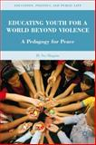 Educating Youth for a World Beyond Violence : A Pedagogy for Peace, Shapiro, H. Svi, 0230109330