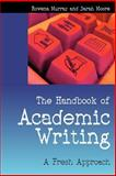 The Handbook of Academic Writing : A Fresh Approach, Murray, Rowena and Moore, Sarah, 0335219330