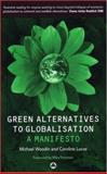 Green Alternatives to Globalization : A Manifesto, Lucas, Caroline and Woodin, Michael, 0745319335
