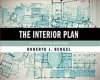 The Interior Plan : Concepts and Exercises, Rengel, Roberto J., 1563679337