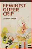Feminist, Queer, Crip, Kafer, Alison, 0253009340