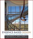 Evidence-Based Design for Multiple Building Types, Watkins, David H. and Hamilton, D. Kirk, 0470129344