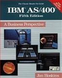 IBM AS 400 : A Business Perspective, Hoskins, Jim, 0471599344