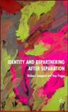 Identity and Repartnering after Separation, Lampard, Richard and Peggs, Kay, 1403939349