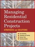 Managing Residential Construction Projects : Strategies and Solutions, Graham, Derek, 0071459340