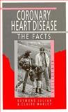Coronary Heart Disease : The Facts, Julian, Desmond and Marley, Claire, 0192619349